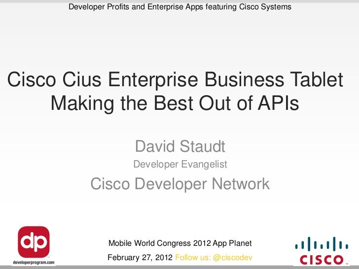 Developer Profits and Enterprise Apps featuring Cisco SystemsCisco Cius Enterprise Business Tablet    Making the Best Out ...