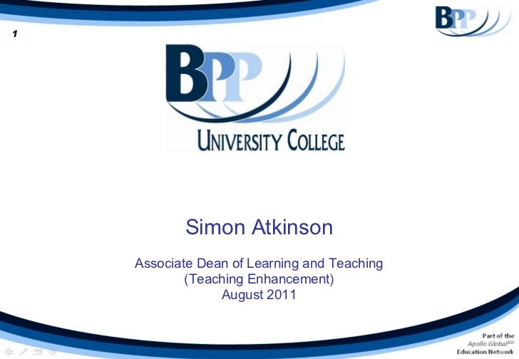 Simon Atkinson Associate Dean of Learning and Teaching (Teaching Enhancement) August 2011