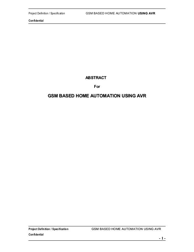 Project Definition / Specification  GSM BASED HOME AUTOMATION USING AVR  Confidential  ABSTRACT For  GSM BASED HOME AUTOMA...