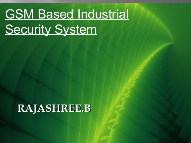 Gsm based industrial security system