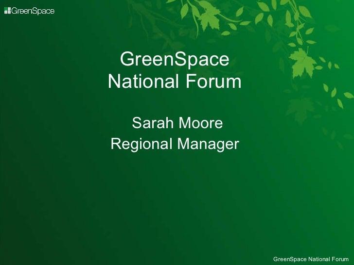 GreenSpace  National Forum  Sarah Moore Regional Manager