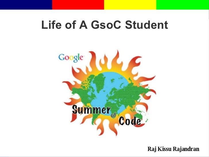 Raj Kissu Rajandran Life of A GsoC Student