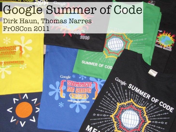 Google Summer of CodeDirk Haun, Thomas NarresFrOSCon 2011