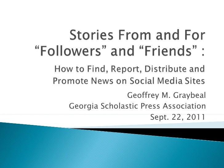 Geoffrey M. Graybeal Georgia Scholastic Press Association Sept. 22, 2011