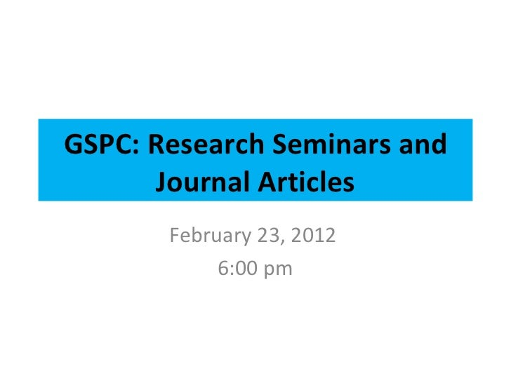 GSPC: Research Seminars and Journal Articles February 23, 2012  6:00 pm