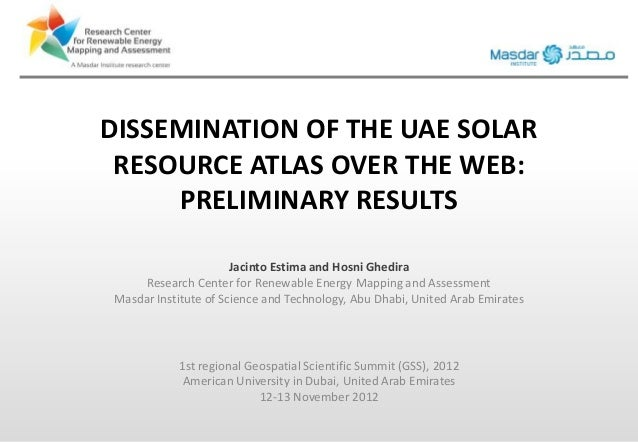 DISSEMINATION OF THE UAE SOLAR RESOURCE ATLAS OVER THE WEB:     PRELIMINARY RESULTS                      Jacinto Estima an...