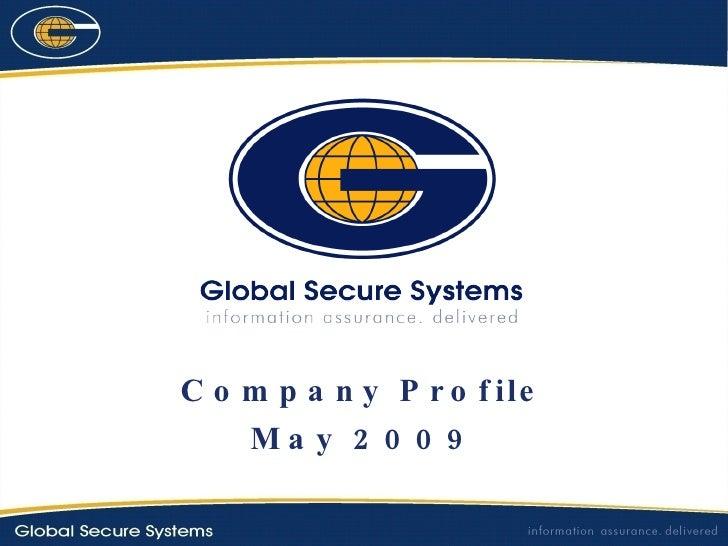 <ul><li>Company Profile </li></ul><ul><li>May 2009 </li></ul>