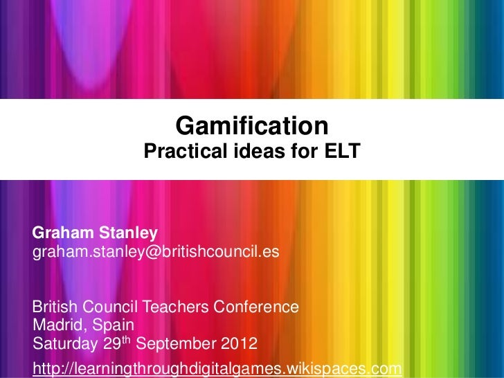 British Council Teachers Conference - Gamification