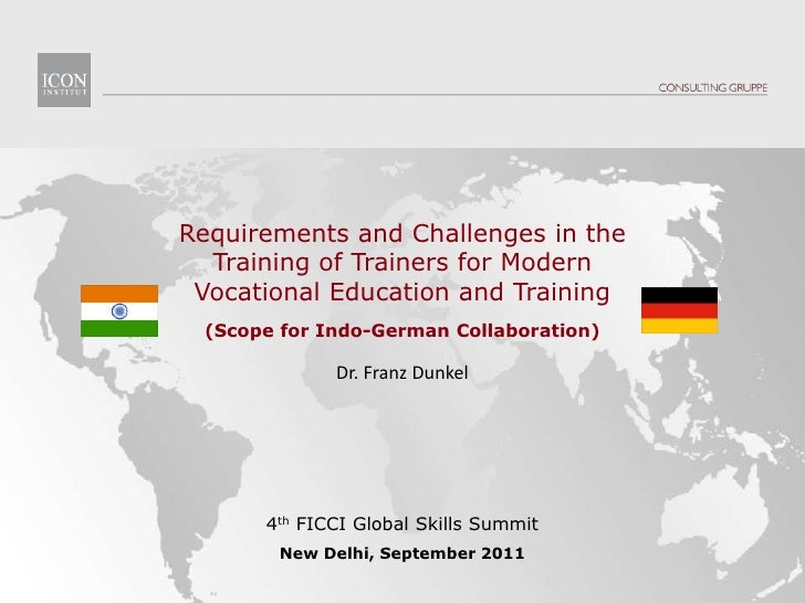 "GSS Session IV-B Dr. Franz Dunkel : 	""Requirements and challenges in Training of Trainers for modern Vocational Education & Training - Scope for Indo-German collaborations"""