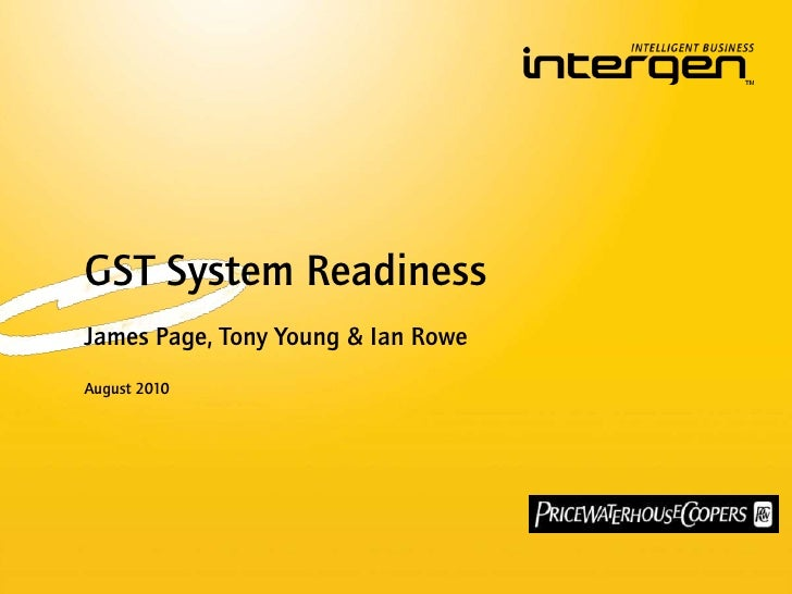 GST System Readiness<br />James Page, Tony Young & Ian Rowe<br />August 2010<br />