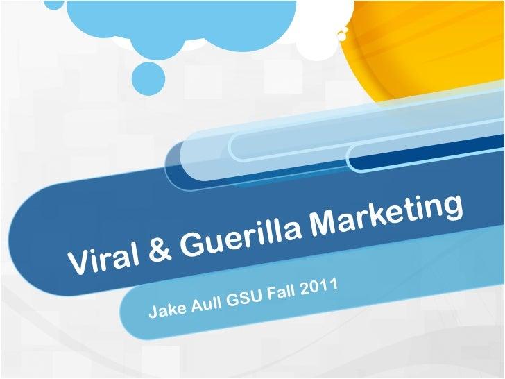 arketing         Guer     illa MVi ral &                            1              l GSU Fall 201     Ja ke Aul