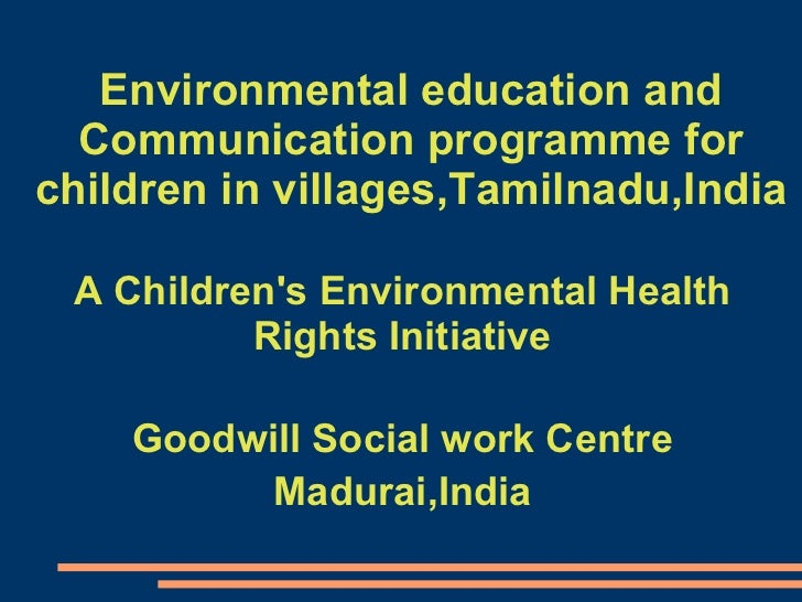 Environmental education and Communication programme for children in villages,Tamilnadu,India A Children's Environmental He...
