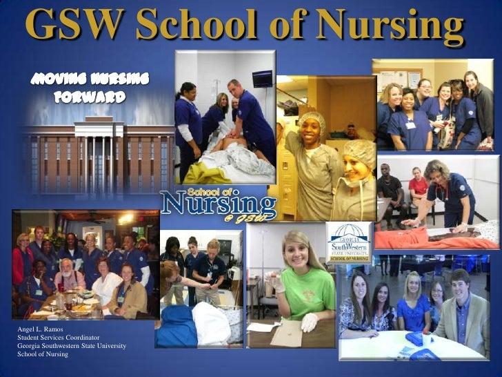 GSW School of NursingAngel L. RamosStudent Services CoordinatorGeorgia Southwestern State UniversitySchool of Nursing