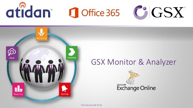 GSX Exchange Online Monitoring for Office 365 - Presented by Atidan