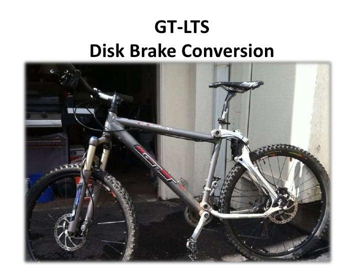 Gt lts disk brakes-