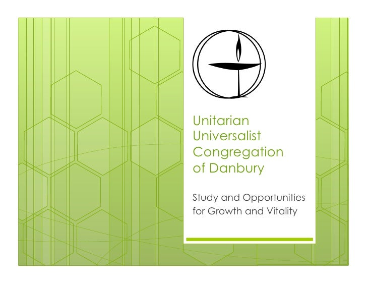 Unitarian Universalist Congregation of Danbury - Study and Opportunites for Growth and Vitality
