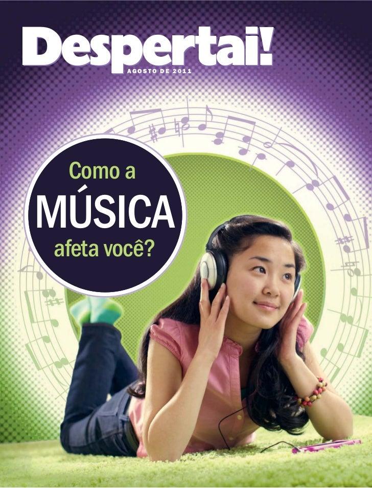 """!""""#2   AGOSTO DE 2011  ´ Como aMUSICA     ˆafeta voce?"""