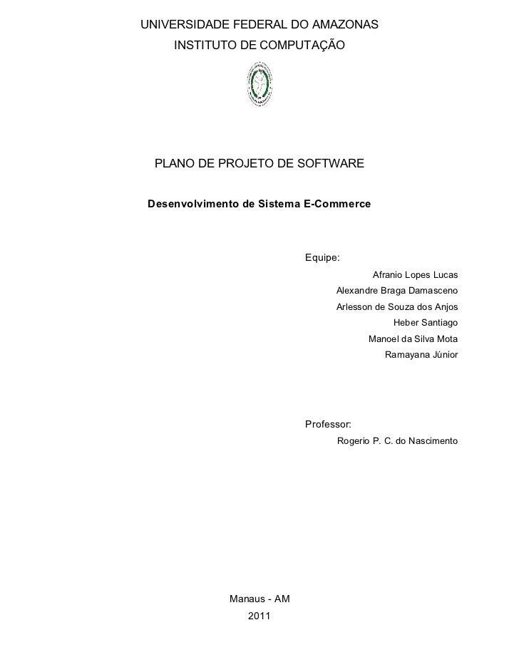 UNIVERSIDADE FEDERAL DO AMAZONAS    INSTITUTO DE COMPUTAÇÃO PLANO DE PROJETO DE SOFTWAREDesenvolvimento de Sistema E-Comme...