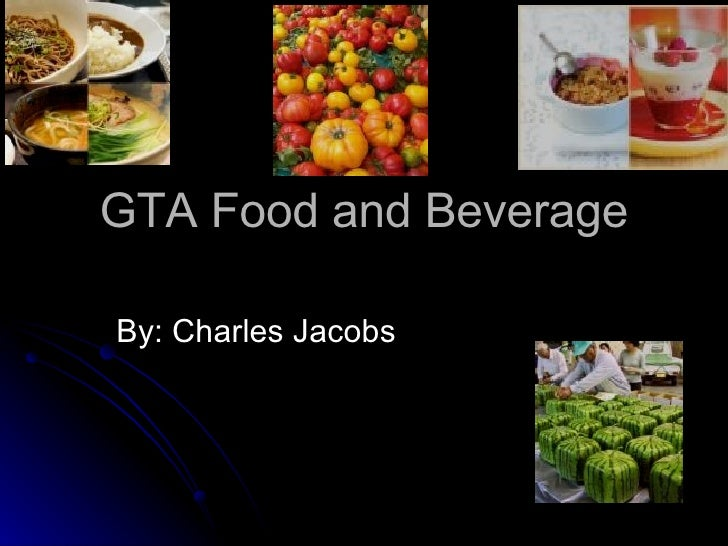 GTA Food and Beverage By: Charles Jacobs