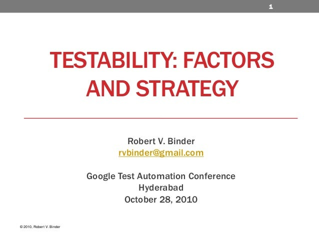 1                  TESTABILITY: FACTORS                     AND STRATEGY                                    Robert V. Bind...