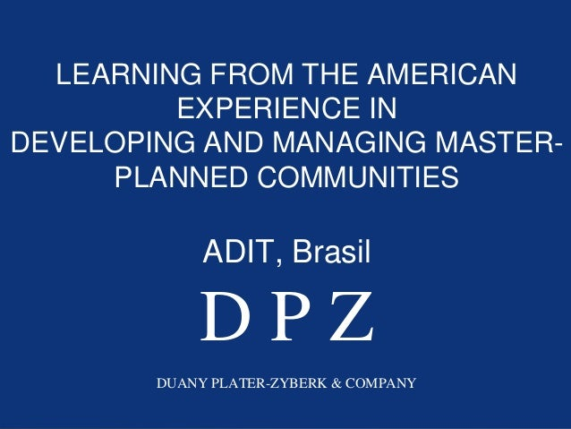 LEARNING FROM THE AMERICAN         EXPERIENCE INDEVELOPING AND MANAGING MASTER-     PLANNED COMMUNITIES             ADIT, ...