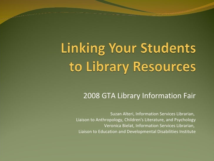 2008 GTA Library Information Fair Suzan Alteri, Information Services Librarian,  Liaison to Anthropology, Children's Liter...