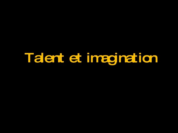 Talent et imagination