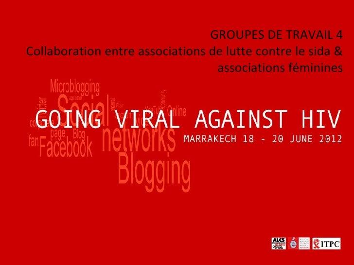 GROUPES DE TRAVAIL 4Collaboration entre associations de lutte contre le sida &                                  associatio...