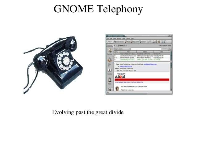 GNOMETelephony Evolvingpastthegreatdivide