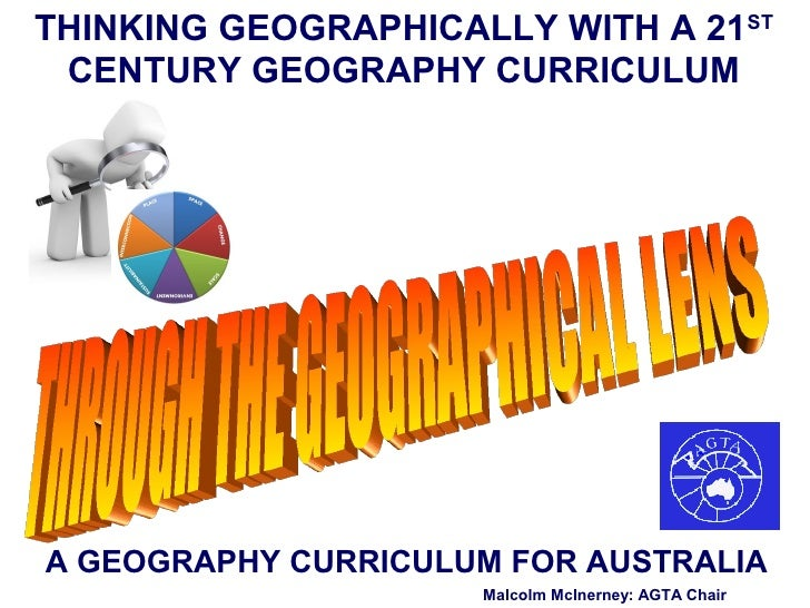 THINKING GEOGRAPHICALLY WITH A 21ST CENTURY GEOGRAPHY CURRICULUMA GEOGRAPHY CURRICULUM FOR AUSTRALIA                     M...