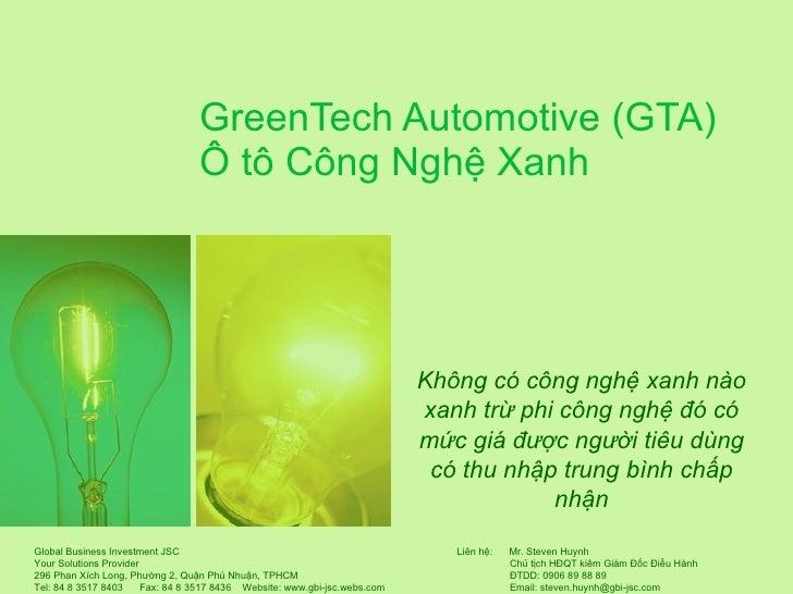 GreenTech Automotive (GTA) Ô tô Công Nghệ Xanh Không có công nghệ xanh nào xanh trừ phi công nghệ đó có mức giá được người...