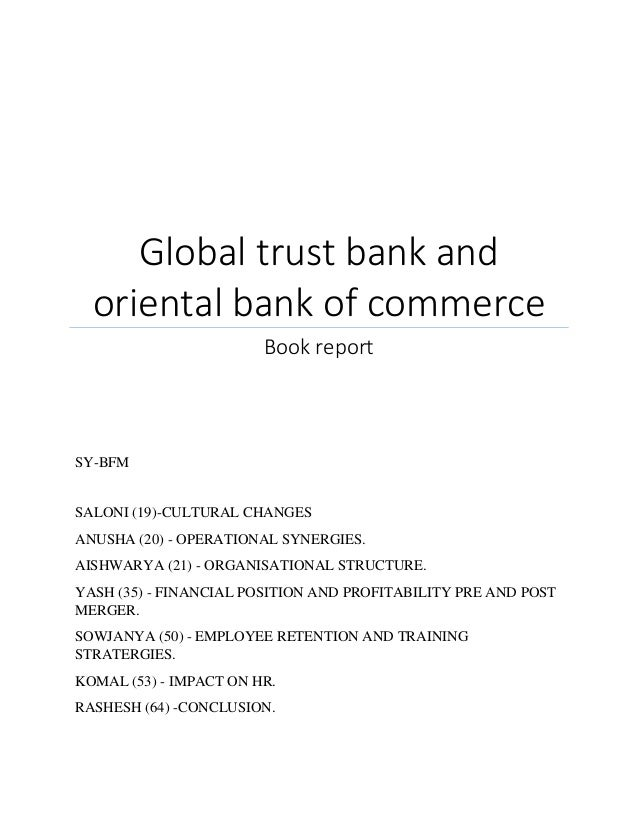 case study of merger of global trust bank oriental bank of commerce Chapter- ix- a case study merger/amalgamation of global trust bank with oriental bank of commerce section three chapter- x- foreign direct investment.