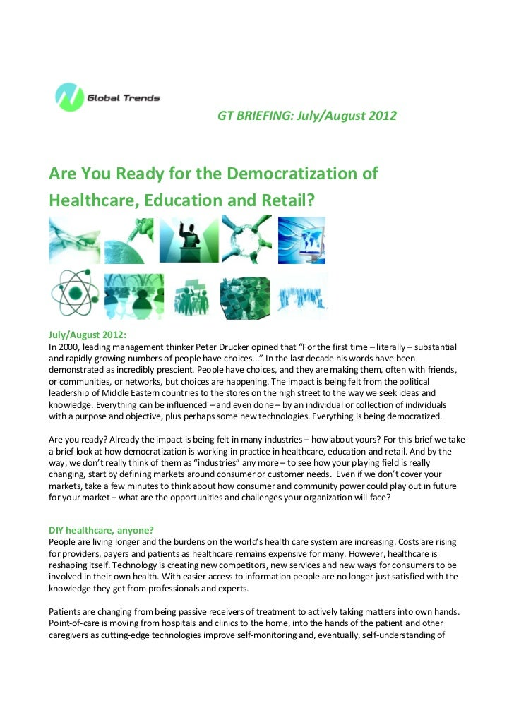 GT BRIEFING: July/August 2012Are You Ready for the Democratization ofHealthcare, Education and Retail?July/August 2012:In ...