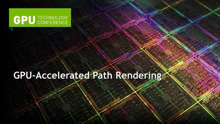 GTC 2012: GPU-Accelerated Path Rendering