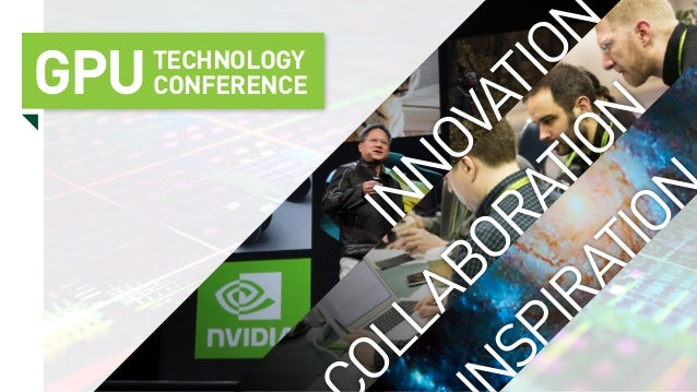 Innovation ollaboration spiration GPUTechnology Conference