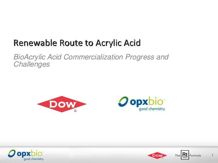 Renewable Route to Acrylic AcidBioAcrylic Acid Commercialization Progress andChallenges                                   ...