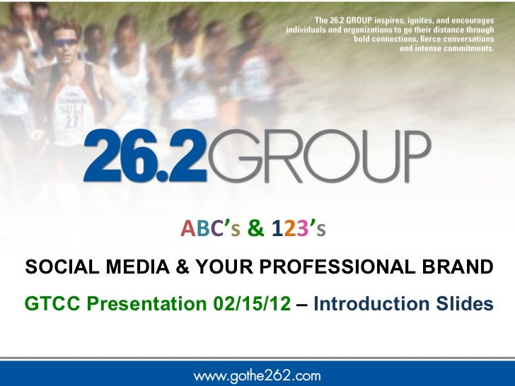 GTCC Social Media and Your Personal Brand Presentation – Introduction Slides 021512