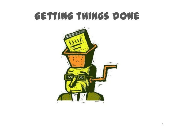 Gettingthingsdone<br />1<br />