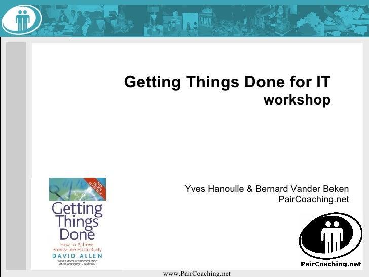Getting Things Done for IT                            workshop               Yves Hanoulle & Bernard Vander Beken         ...