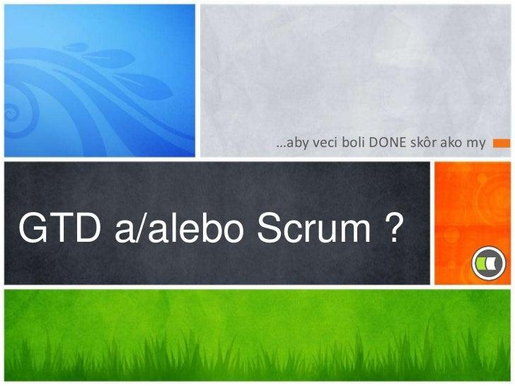 Gtd a-alebo Scrum