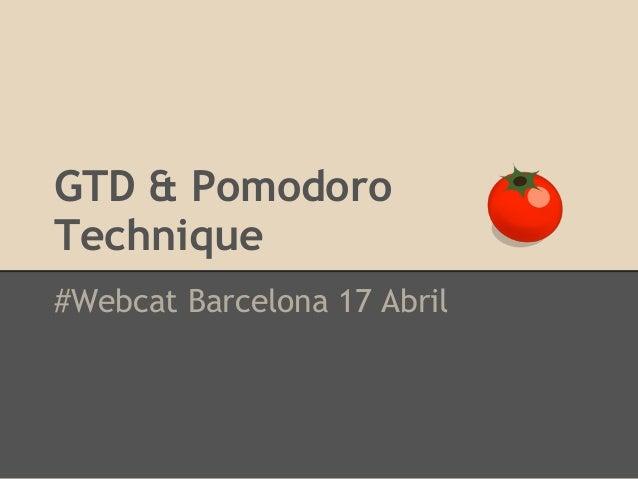 GTD & PomodoroTechnique#Webcat Barcelona 17 Abril