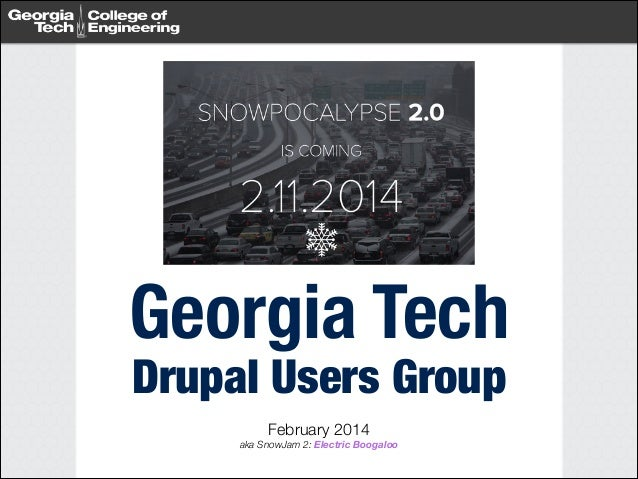 Georgia Tech Drupal Users Group - February 2014 Meeting