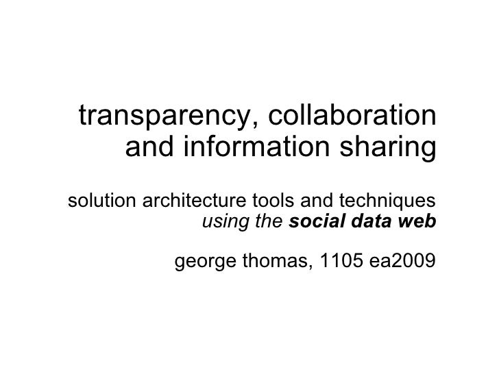transparency, collaboration and information sharing solution architecture tools and techniques  using the  social data web...