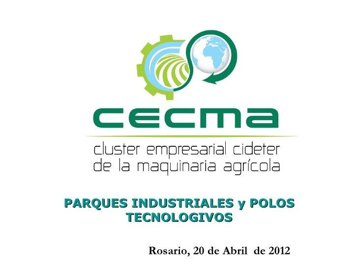 PARQUES INDUSTRIALES y POLOS       TECNOLOGIVOS          Rosario, 20 de Abril de 2012