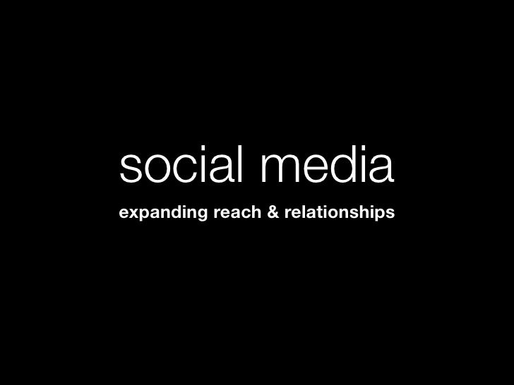 social media expanding reach & relationships