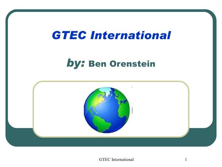 GTEC International by:  Ben Orenstein