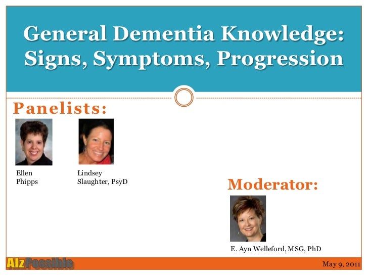 General Dementia Knowledge: Signs, Symptoms, ProgressionPanelists:Ellen    LindseyPhipps   Slaughter, PsyD                ...