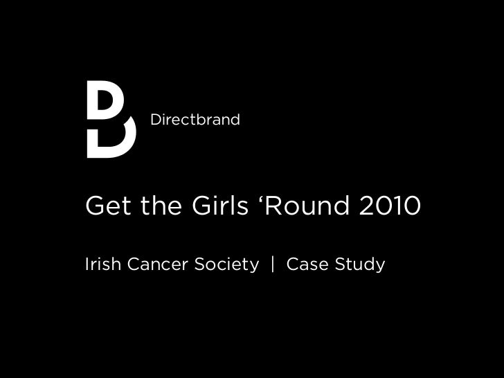Get the Girls 'Round Campaign Review