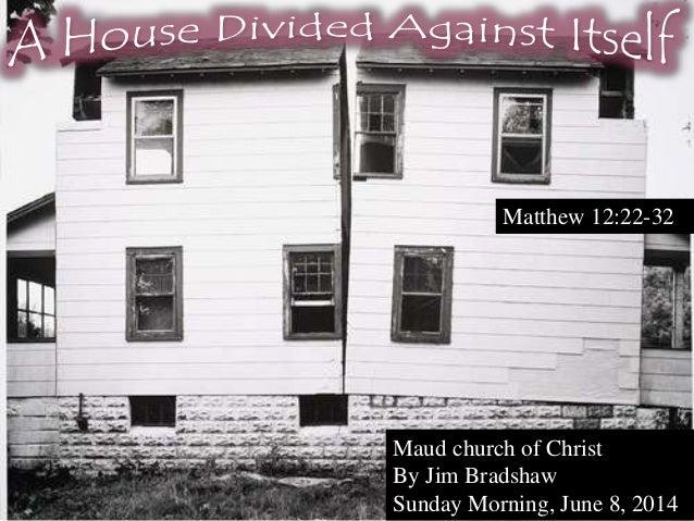 Maud church of Christ By Jim Bradshaw Sunday Morning, June 8, 2014 Matthew 12:22-32