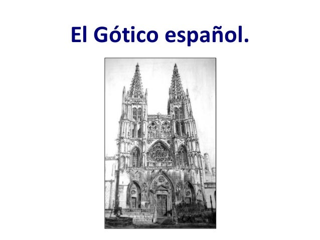 El Gótico español.